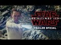 Star Wars VIII the Last Jedi nuevo trailer