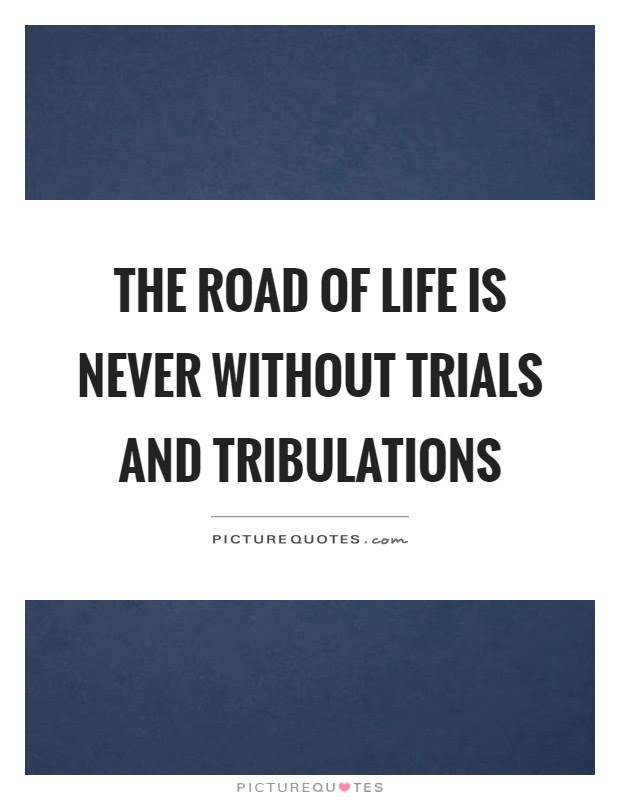 The Road Of Life Is Never Without Trials And Tribulations Picture