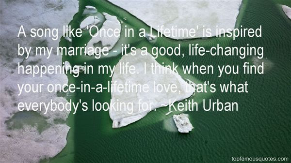 Once In A Lifetime Love Quotes Best 5 Famous Quotes About Once In A