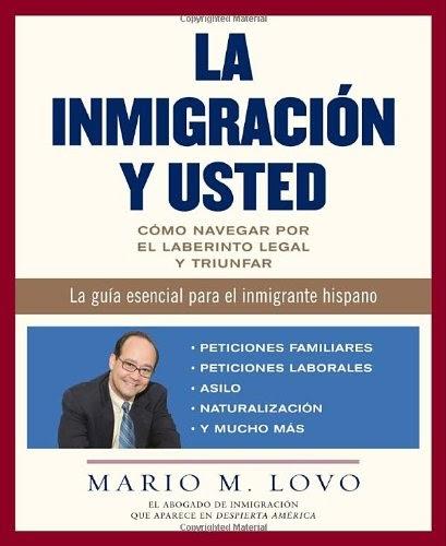 Granzawordwi: La Inmigracion Y Usted: Como Navegar Por El