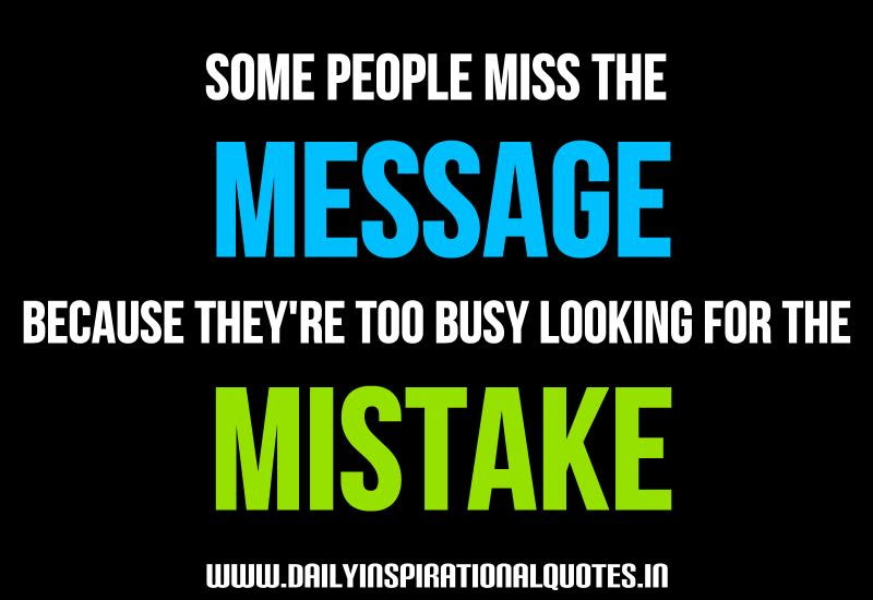 Some People Miss The Message Because Theyre Too Busy Looking For