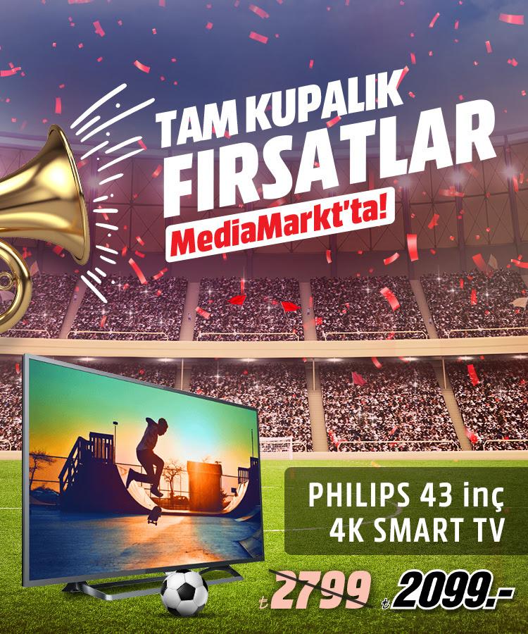 Tam Kupalık Fırsatlar MediaMarkt'ta! Philips 43 inç 4K Smart TV 2099TL