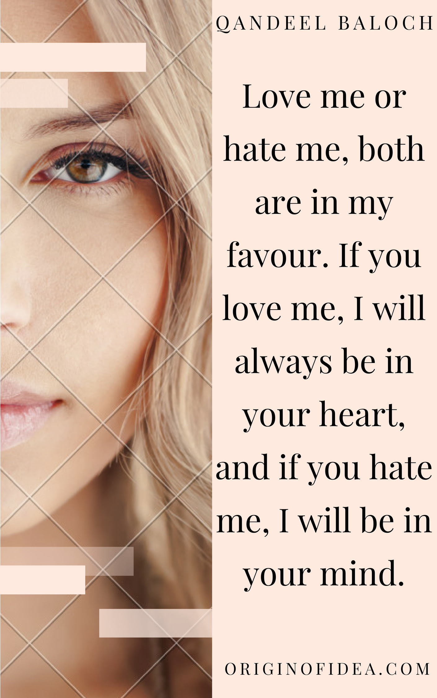 Love Me Or Hate Me Both Are In My Favour If You Love Me I Will