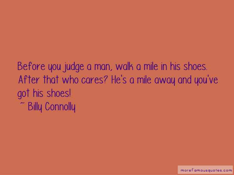 Before You Judge Me Walk A Mile In My Shoes Quotes Top 3 Quotes