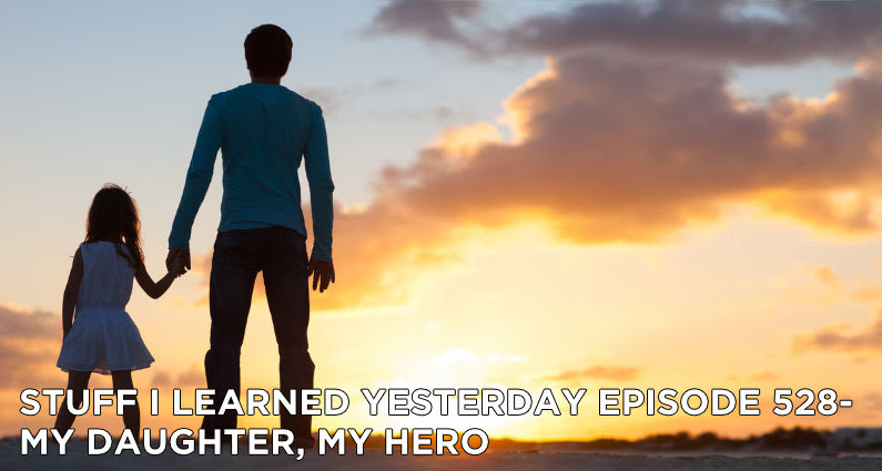 My Daughter My Hero Stuff I Learned Yesterday Episode 529