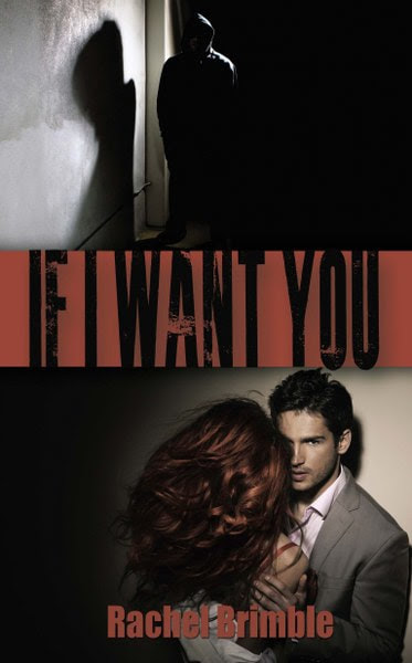 Book Cover for romantic suspense If I Want You by Rachel Brimble.