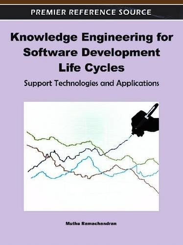 [PDF] Knowledge Engineering for Software Development Life Cycles: Support Technologies and Applications Free Download
