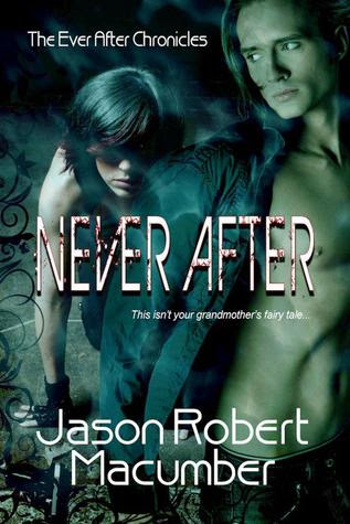 Never After (The Ever After Chronicles Book 1)
