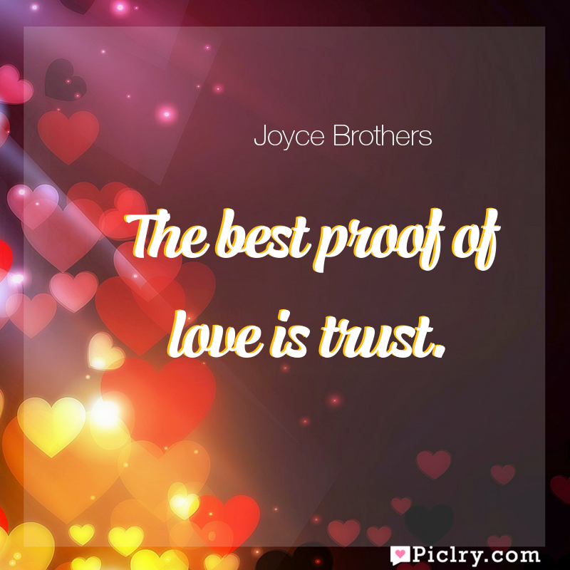 Meaning Of The Best Proof Of Love Is Trust