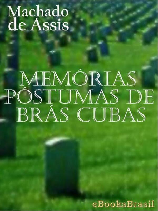 Memórias Póstumas De Brás Cubas Joaquim Maria Machado De Assis