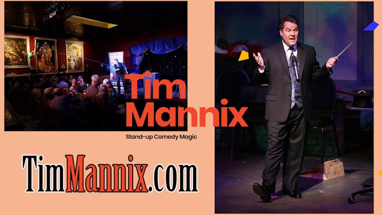 Comedy Magician Tim Mannix Los Angeles, CA - Comedy Magic, General Magic, Stage Magic, Card Magic Tricks