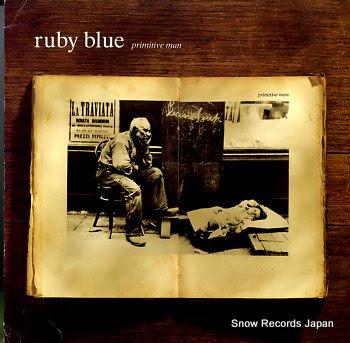 RUBY BLUE primitive man