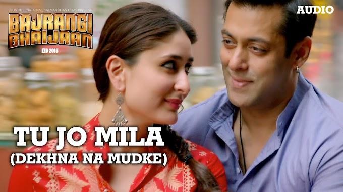 Tu Jo Mila (Dekhna Na Mudke) Lyrics - Javed Ali   Bajrangi Bhaijaan