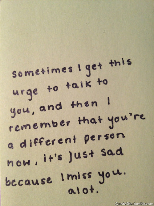 Love Sad I Miss You Love Quotes Different Love Of My Life I Miss Him