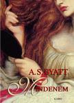 A. S. Byatt: Mindenem