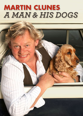 Martin Clunes: A Man and His Dogs - Season 1