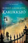 Robert Galbraith: Kakukkszó