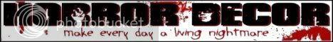 Horror Decor - Make Evey Day A Living Nightmare!