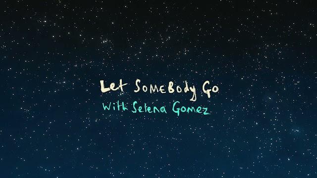 LET SOMEBODY GO LYRICS - COLDPLAY - SELENA