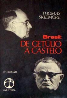 """""""Brasil: de Getúlio a Castelo"""", de Thomas Skidmore (Foto: Reprodução)"""