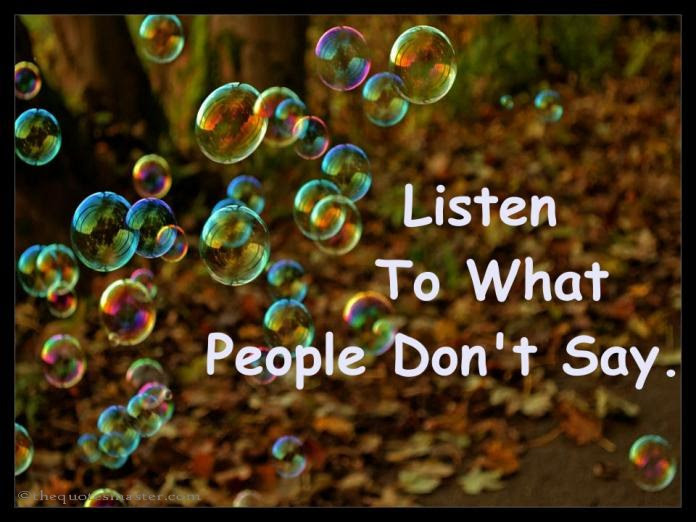 Listen To What People Dont Say