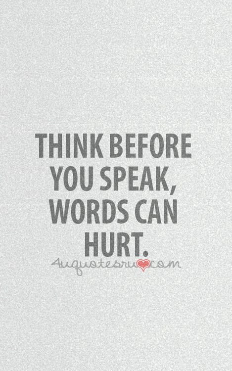 Quotes About Using Hurtful Words Quotes