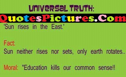 Universal Truth Life Quote Sun Rises In The East Quotespicturescom