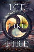 Title: Ice Like Fire, Author: Sara Raasch