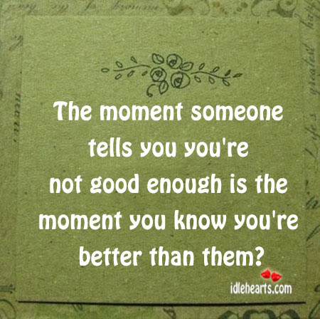 Quotes About Good Enough 817 Quotes