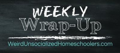 http://www.weirdunsocializedhomeschoolers.com/category/weekly-wrap-up/