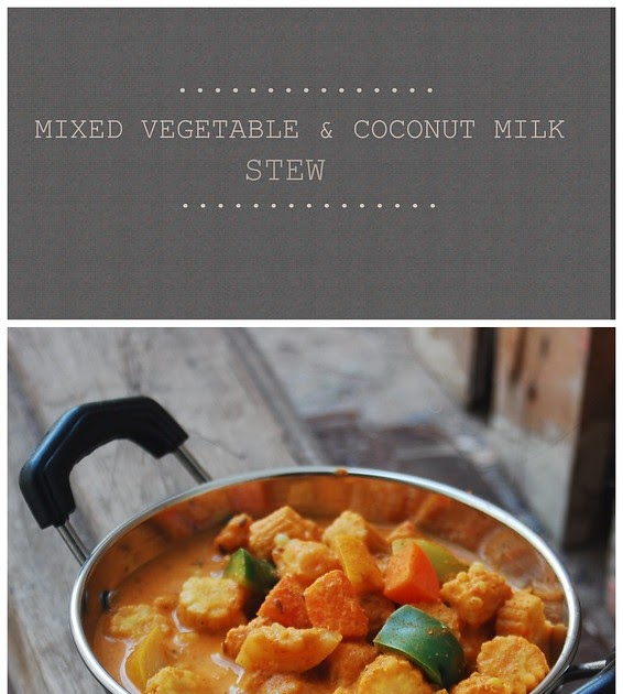 Vegetable Platter: Mixed Vegetable & Coconut Milk Stew