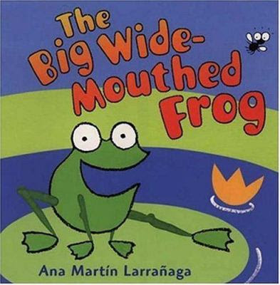 Cover image for The big wide-mouthed frog : a traditional tale