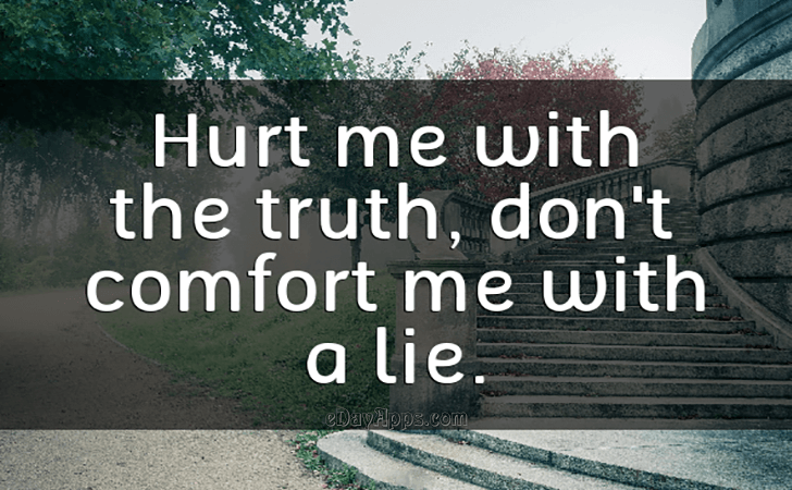 Quotes Best Of Hurt Me With The Truth