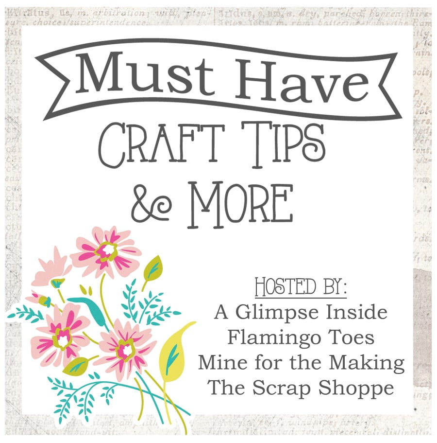 Must Have Craft Tips & More!