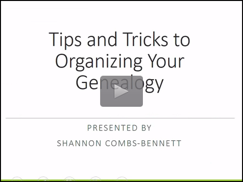 Tips and Tricks to Organizing Your Genealogy