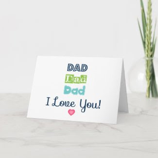 Dad, I Love You! Card