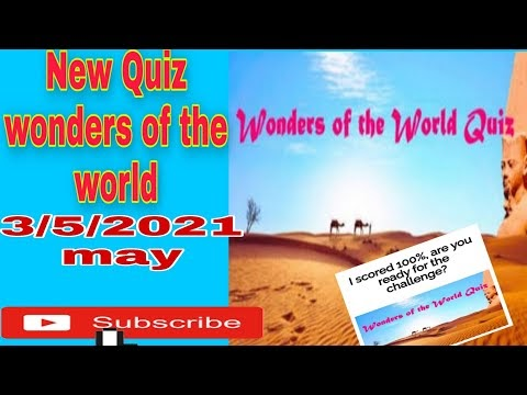 Wonders of the world Quiz 100% score quizdelivery