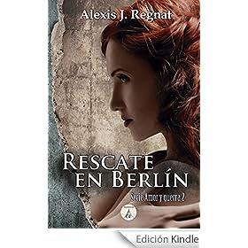 Rescate en Berlín (Amor y Guerra nº 2)