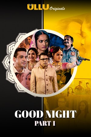 Good Night S01 Part 1 2021 Ullu App Hindi Web Series