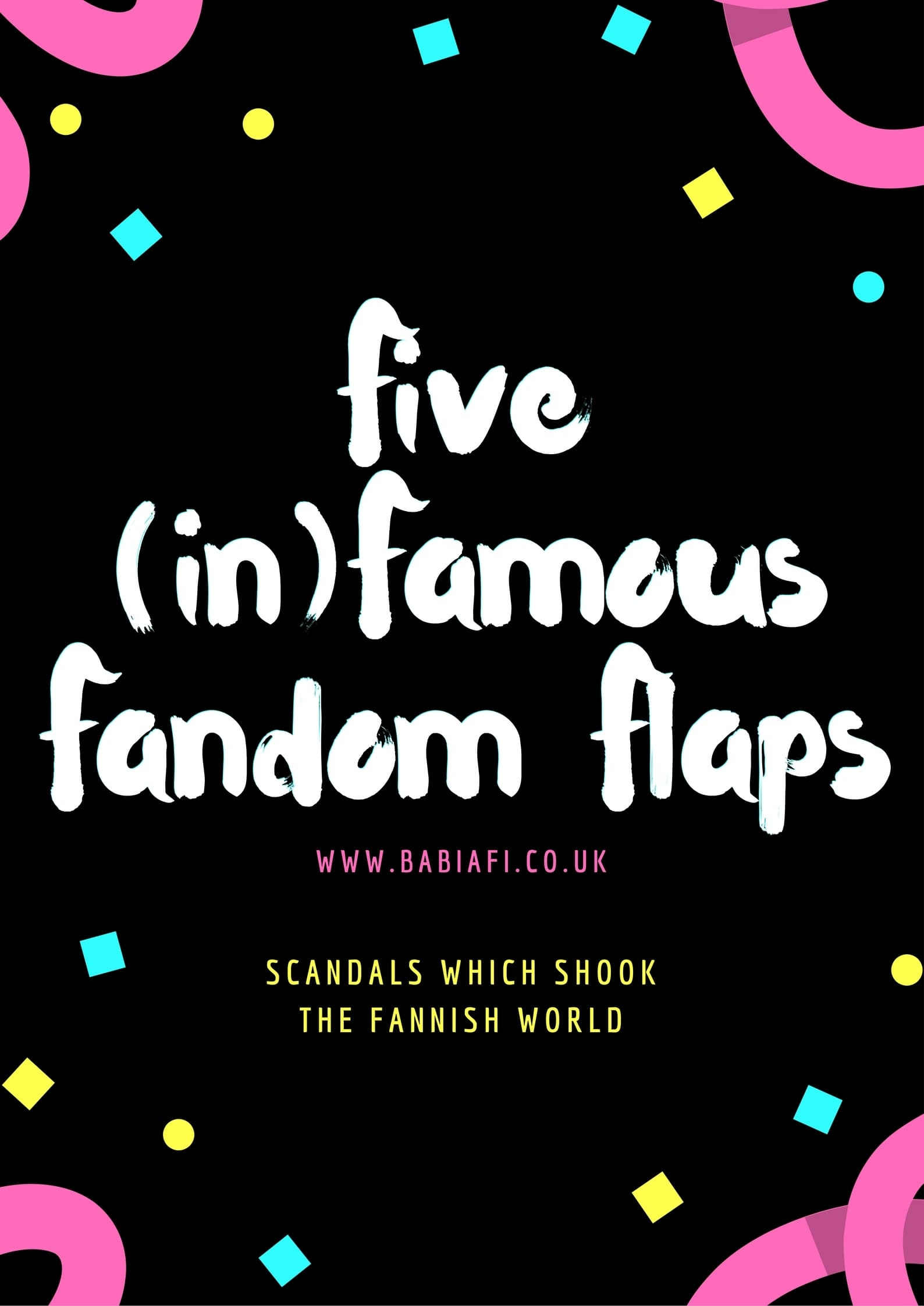 Five (in)Famous Fandom Flaps - Scandals which shook the Fannish World