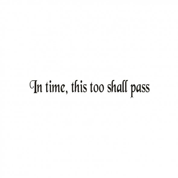In Time This Too Shall Pass Quotespicturescom
