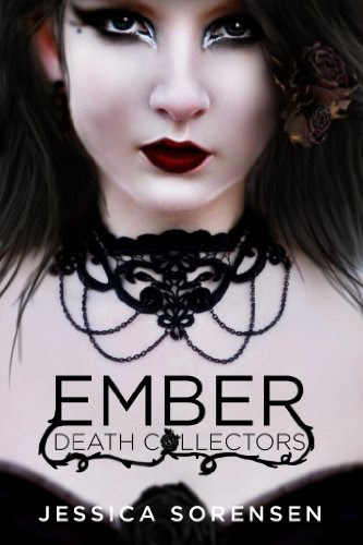 Ember (Death Collectors, Book 1) by Jessica Sorensen