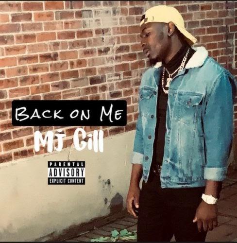 """MJ Gill – """"Back On Me"""""""