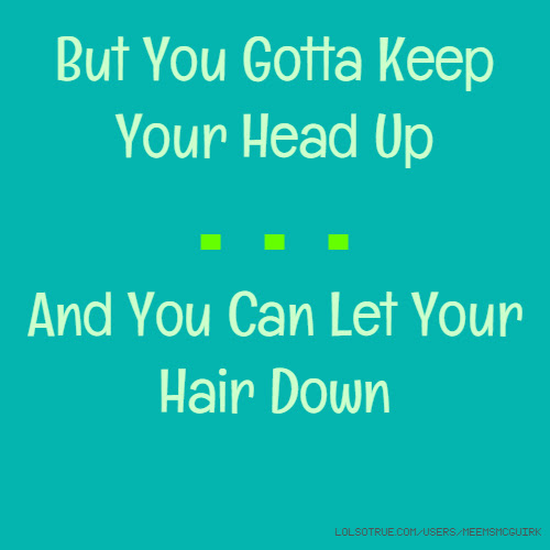 Keep Your Head Up Quotes Funny Keep Your Head Up Quotes Facebook