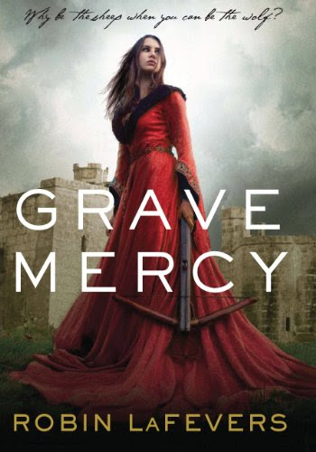 Grave Mercy (Book I): His Fair Assassin, Book I (His Fair Assassin Trilogy) by Robin LaFevers
