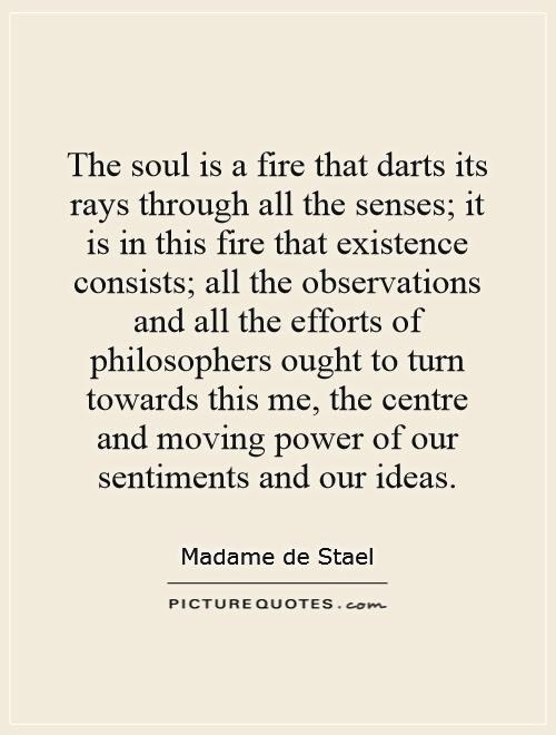 The Soul Is A Fire That Darts Its Rays Through All The Senses