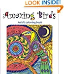 Amazing Birds: Adult Coloring Book (B...