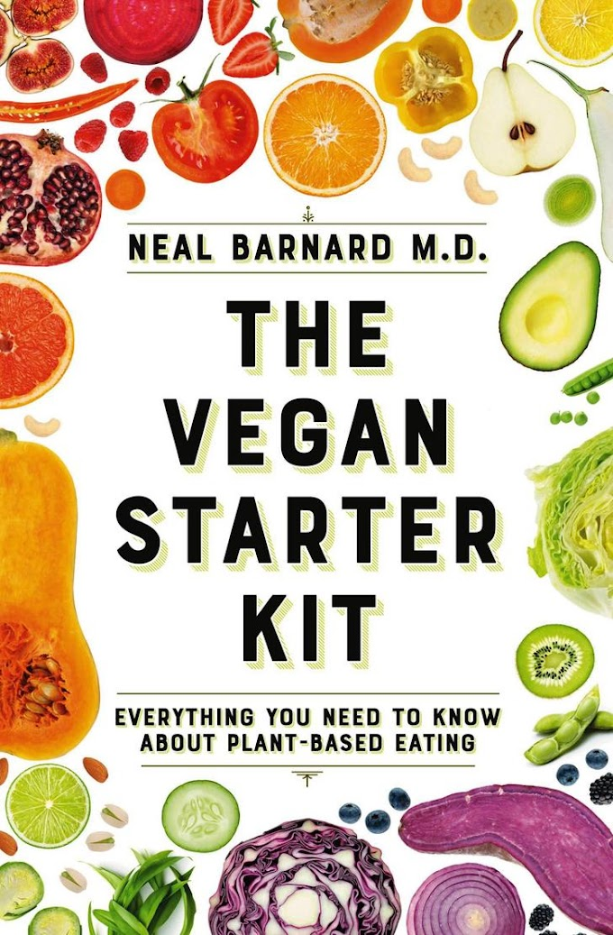 The Vegan Starter Kit Everything You Need to Know About Plant-Based Eating