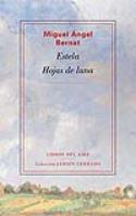 Miguel Ángel Bernat: <i>Estela / Hojas de luna</i> (Libros del Aire, 2011)