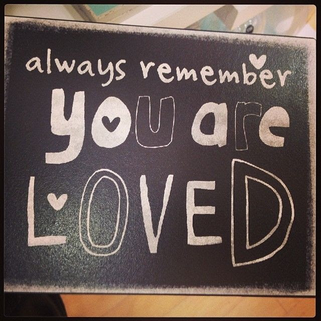Always Remember You Are Loved Pictures Photos And Images For